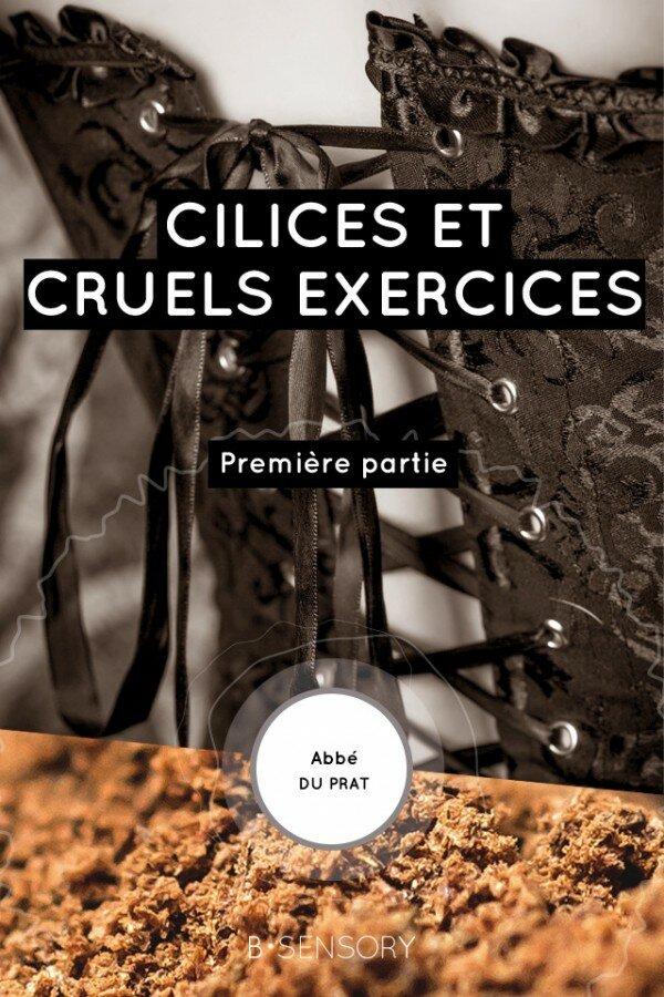 Cilices et cruels exercices, partie 1