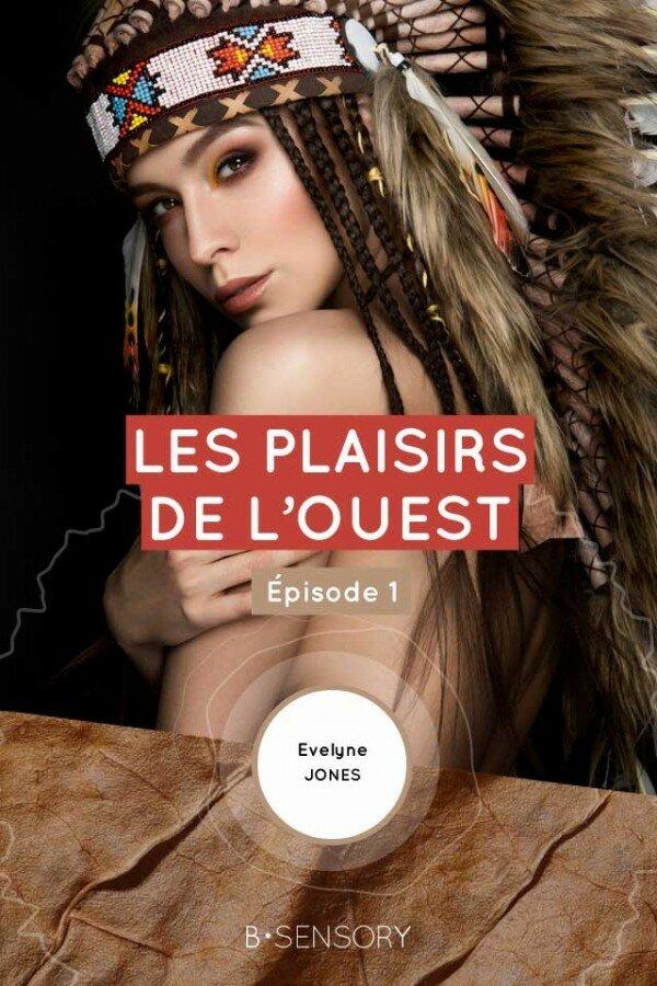 Les plaisirs de l'Ouest - épisode 1